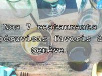 restaurants-péruviens-Genève-blog-choisis-ton-resto-suisse